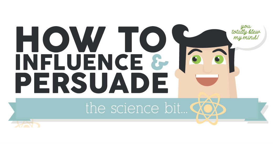 How to persuade and influence